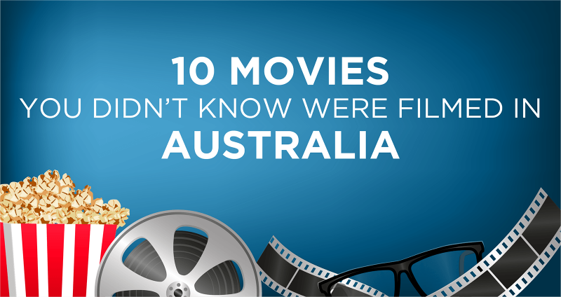 10 Movies You Didn't Know Were Filmed in Australia